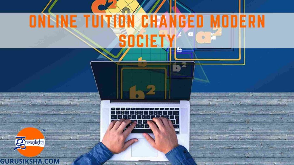 How Has Online Tuition Changed Modern Society?