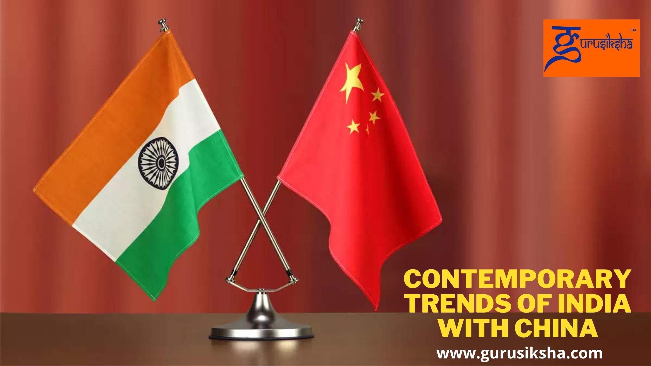 Contemporary Trends Of India With China